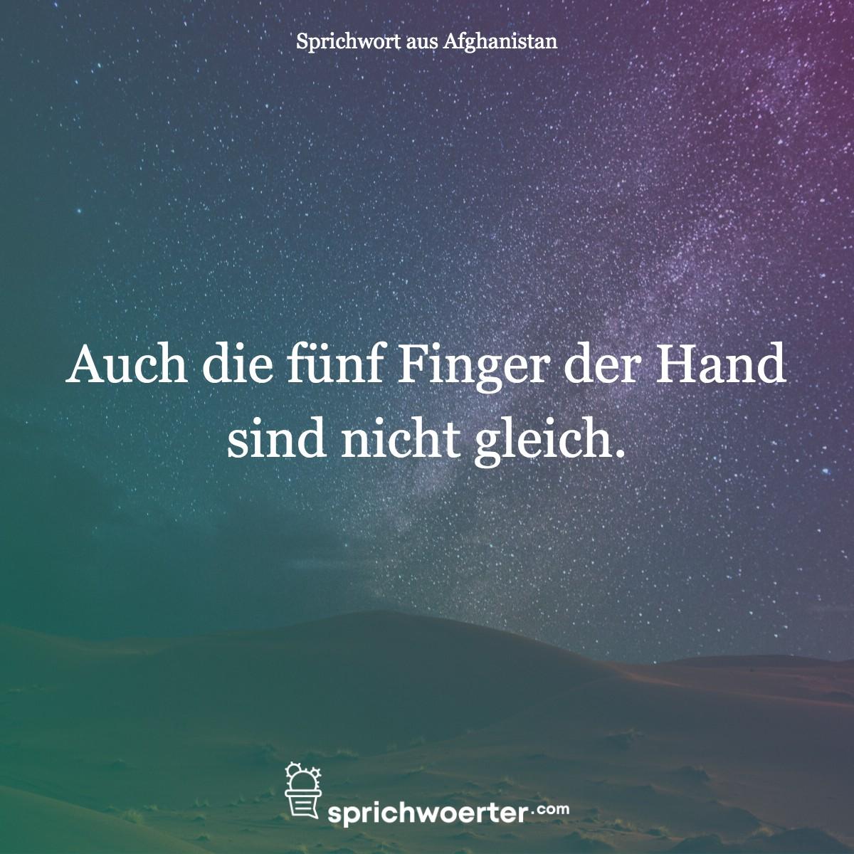 Auch die fünf Finger der Hand sind nicht gleich. - Sprichwort, Spruch, Weisheit, Redewendung